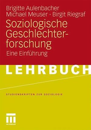 Soziologische Geschlechterforschung af Brigitte Aulenbacher, Michael Meuser, Birgit Riegraf