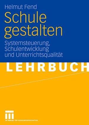 Schule Gestalten af Helmut Fend