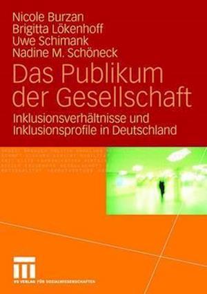 Das Publikum Der Gesellschaft af Nicole Burzan, Uwe Schimank, Brigitta L. Kenhoff