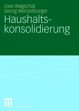 Haushaltskonsolidierung af Uwe Wagschal, Georg Wenzelburger
