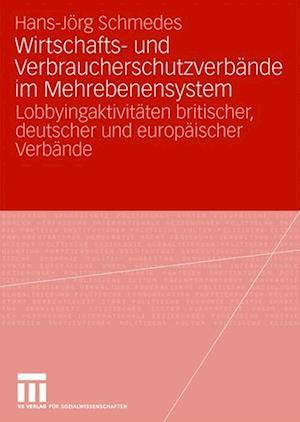 Wirtschafts- Und Verbraucherschutzverbeande Im Mehrebenensystem af Hans-Jorg Schmedes