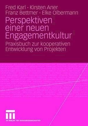 Perspektiven Einer Neuen Engagementkultur af Franz Bettmer, Kirsten Aner, Fred Karl