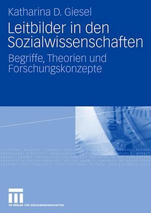 Leitbilder in Den Sozialwissenschaften af Katharina D. Giesel