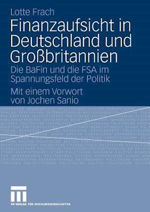 Finanzaufsicht in Deutschland Und Grossbritannien af Lotte Frach