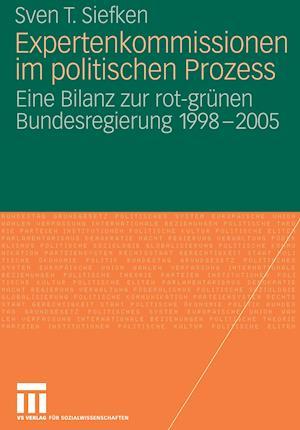 Expertenkommissionen Im Politischen Prozess af Sven T. Siefken
