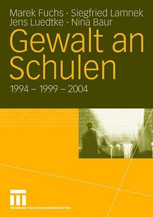 Gewalt an Schulen af Marek Fuchs, Jens Luedtke, Siegfried Lamnek