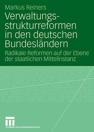 Verwaltungsstrukturreformen in Den Deutschen Bundeslandern af Markus Reiners