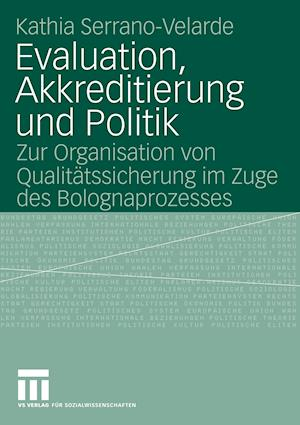 Evaluation, Akkreditierung Und Politik af Kathia Serrano-Velarde