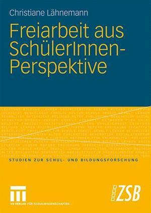 Freiarbeit Aus Schulerinnen-Perspektive af Christiane L. Hnemann, Christiane Lahnemann