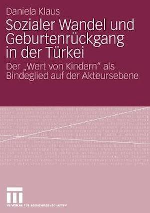 Sozialer Wandel Und Geburtenruckgang in Der Turkei af Daniela Klaus