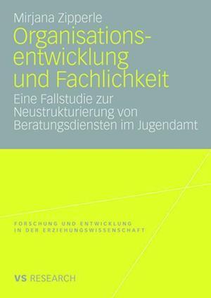 Organisationsentwicklung Und Fachlichkeit af Mirjana Zipperle