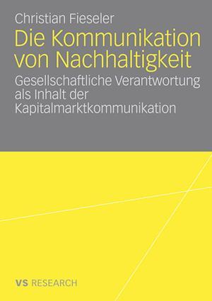 Die Kommunikation Von Nachhaltigkeit af Christian Fieseler