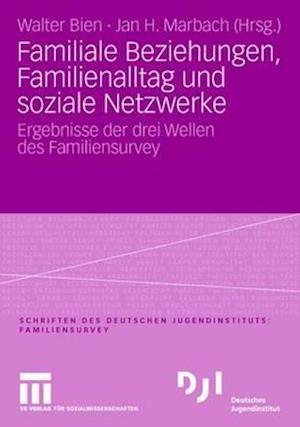 Familiale Beziehungen, Familienalltag und soziale Netzwerke af Walter Bien