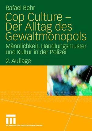Cop Culture - Der Alltag Des Gewaltmonopols af Rafael Behr