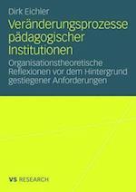 Veranderungsprozesse Padagogischer Institutionen af Dirk Eichler