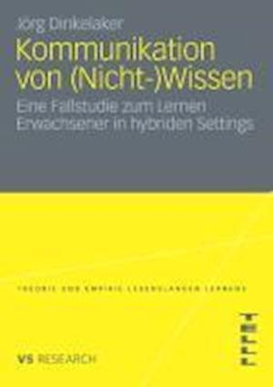 Kommunikation Von (Nicht-)Wissen af Joerg Dinkelaker, J. Rg Dinkelaker