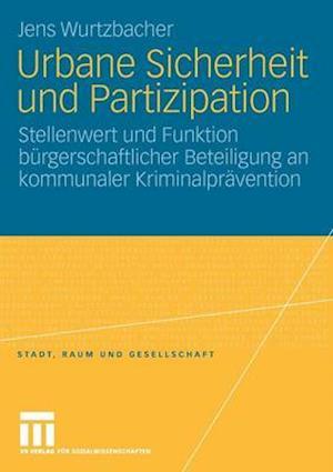 Urbane Sicherheit Und Partizipation af Jens Wurtzbacher