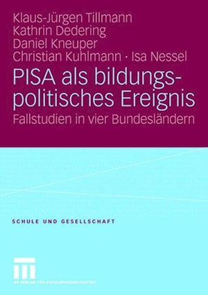 Pisa ALS Bildungspolitisches Ereignis af Kathrin Dedering, Klaus-J Rgen Tillmann, Daniel Kneuper