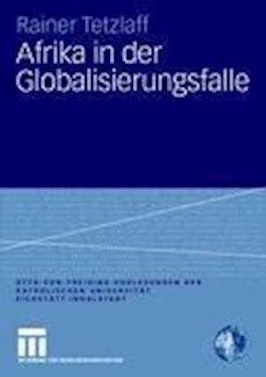 Afrika in Der Globalisierungsfalle af Rainer Tetzlaff