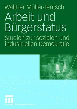 Arbeit Und Burgerstatus af Walther Muller-Jentsch, Walther M. Ller-Jentsch
