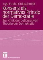 Konsens ALS Normatives Prinzip Der Demokratie af Inga Fuchs-Goldschmidt