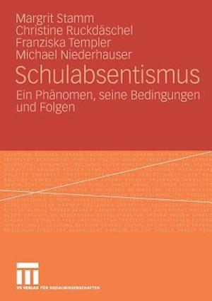 Schulabsentismus af Christine Ruckd Schel, Margrit Stamm, Franziska Templer