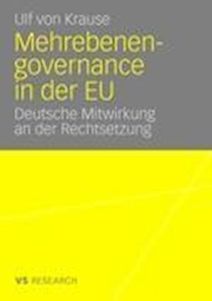 Mehrebenengovernance in Der Eu af Ulf Von Krause, Ulf Von Krause