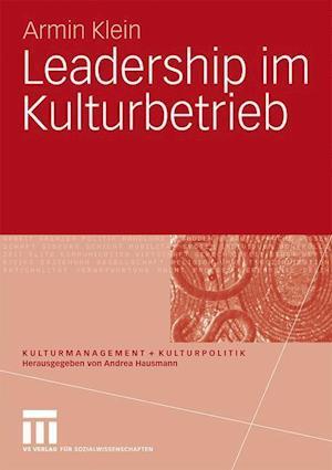 Leadership Im Kulturbetrieb af Armin Klein