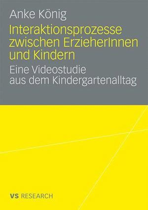 Interaktionsprozesse Zwischen Erzieherinnen Und Kindern af Anke K. Nig, Anke Konig