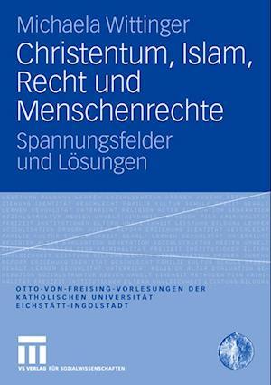 Christentum, Islam, Recht Und Menschenrechte af Michaela Wittinger