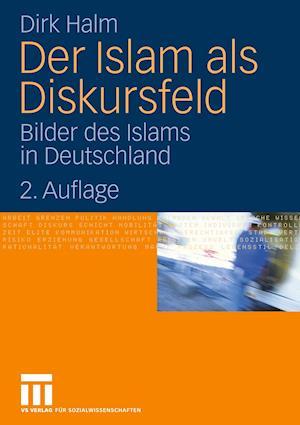 Der Islam ALS Diskursfeld af Dirk Halm