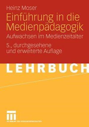 Einführung in Die Medienpädagogik af Heinz Moser