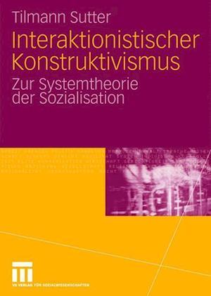 Interaktionistischer Konstruktivismus af Tilmann Sutter