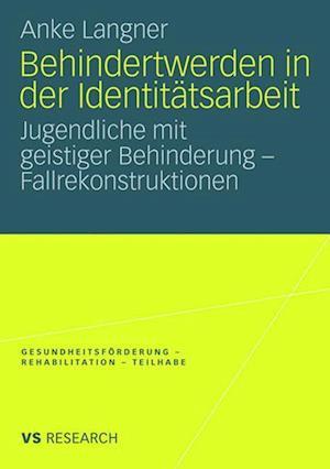 Behindertwerden in Der Identitatsarbeit af Anke Langner