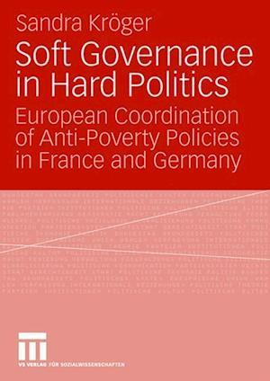 Soft Governance in Hard Politics af Sandra Kroger