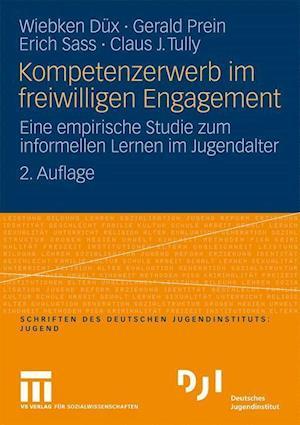 Kompetenzerwerb Im Freiwilligen Engagement af Erich Sass, Wiebken D. X., Gerald Prein