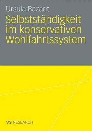 Selbststandigkeit Im Konservativen Wohlfahrtssystem af Ursula Bazant
