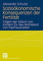 Soziookonomische Konsequenzen Der Fertilitat af Alexander Schulze