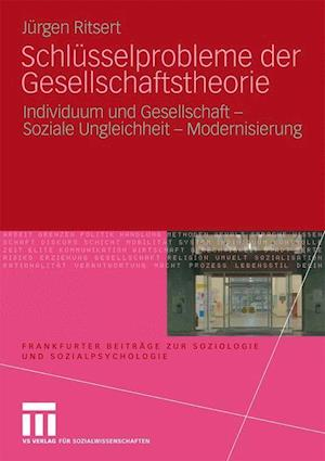 Schlusselprobleme Der Gesellschaftstheorie af J. Rgen Ritsert, Jurgen Ritsert