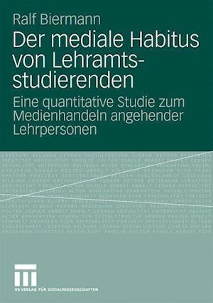 Der Mediale Habitus Von Lehramtsstudierenden af Ralf Biermann