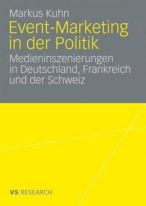 Event-Marketing in Der Politik af Markus Kuhn