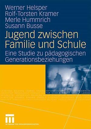 Jugend Zwischen Familie Und Schule af Werner Helsper, Rolf-Torsten Kramer, Merle Hummrich