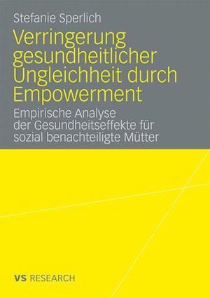 Verringerung Gesundheitlicher Ungleichheit Durch Empowerment af Stefanie Sperlich