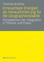 Erneuerbare Energien ALS Herausforderung Fur Die Geographiedidaktik af Thomas Bruhne, Thomas Br Hne