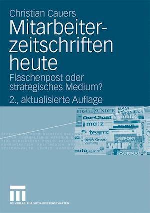 Mitarbeiterzeitschriften Heute af Christian Cauers