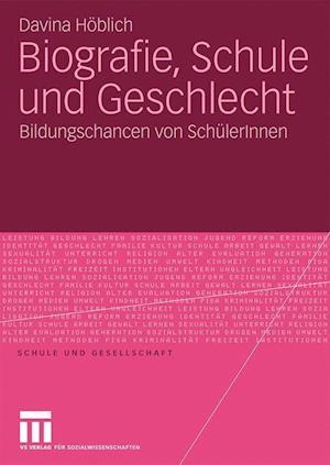 Biografie, Schule Und Geschlecht af Davina Hoblich, Davina H. Blich