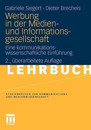 Werbung in Der Medien- Und Informationsgesellschaft af Dieter Brecheis, Gabriele Siegert