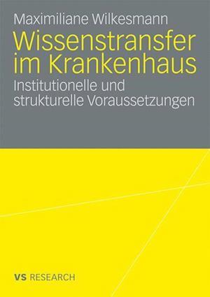Wissenstransfer Im Krankenhaus af Maximiliane Wilkesmann