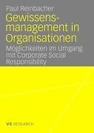 Gewissensmanagement in Organisationen af Paul Reinbacher