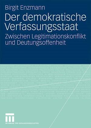 Der Demokratische Verfassungsstaat af Birgit Lange-Enzmann, Birgit Enzmann